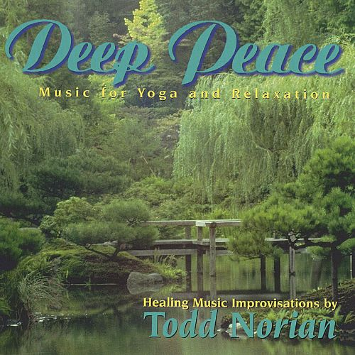 Deep Peace:  Music for Yoga and Relaxation