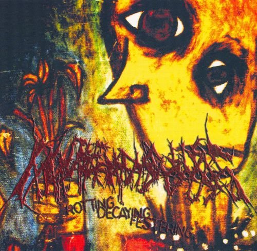 Rotting Decaying Festering