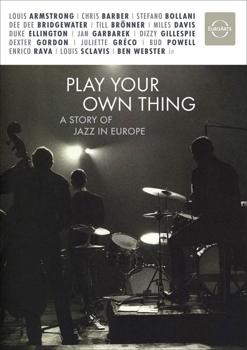 Play Your Own Thing: A Story of Jazz in Europe [DVD]