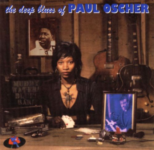 The Deep Blues of Paul Oscher