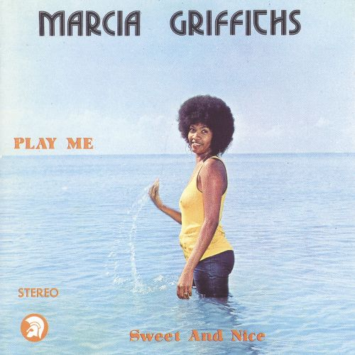 Play Me Sweet And Nice Marcia Griffiths Songs Reviews Credits