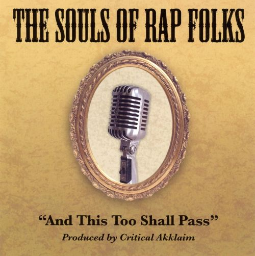 The Souls of Rap Folks: And This Too Shall Pass