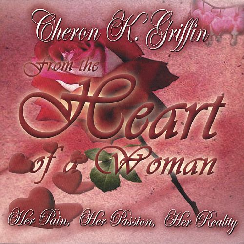 From the Heart of a Woman: Her Pain, Her Passion, Her Reality