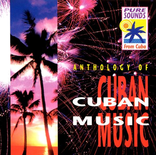 Anthology of Cuban Music [Pure Sounds]