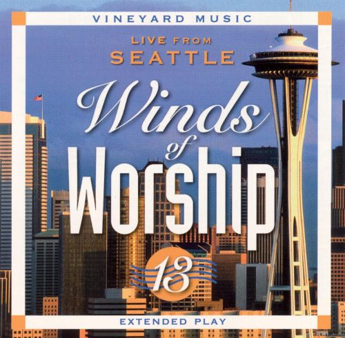 Winds of Worship, Vol. 13: Live from Seattle