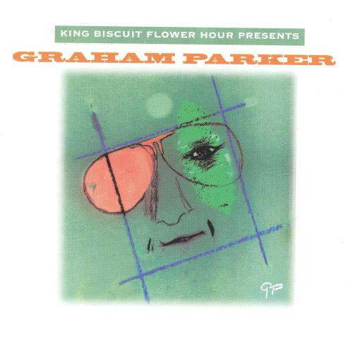 King Biscuit Flower Hour Presents Graham Parker