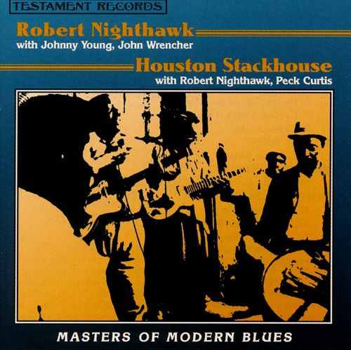 Robert Nighthawk/Houston Stackhouse