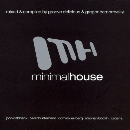 Minimal House, Vol.1 (Mixed And Compiled By Groove Delicious And Gregor Dambrovsky)