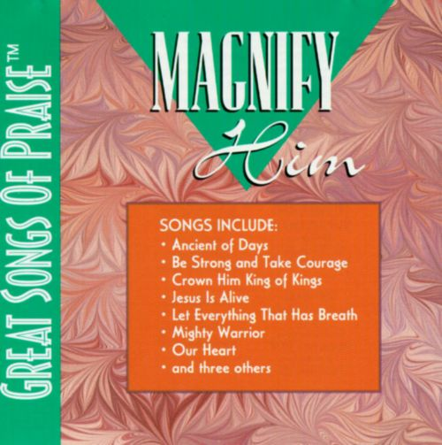 Great Songs of Praise: Magnify Him