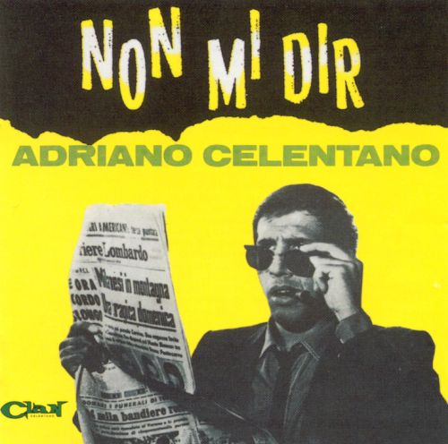 non mi dir adriano celentano songs reviews credits allmusic. Black Bedroom Furniture Sets. Home Design Ideas