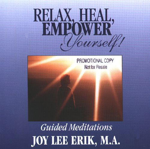 Relax, Heal, Empower Yourself! Guided Meditations