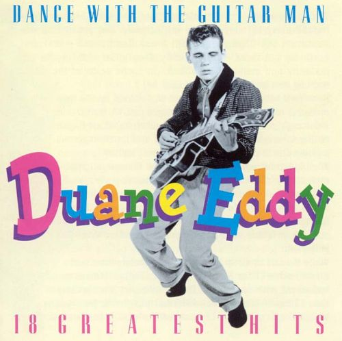 Dance With the Guitar Man: 18 Greatest Hits