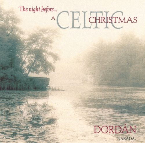 The Night Before...A Celtic Christmas