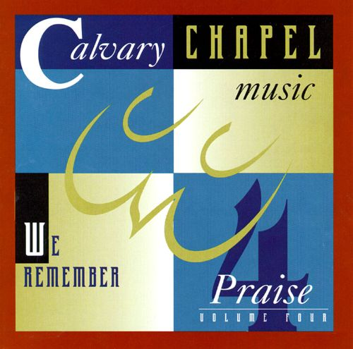 Calvary Chapel Music Praise, Vol. 4