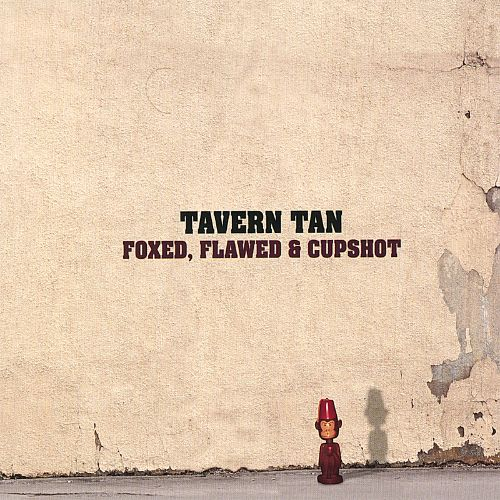 Foxed, Flawed & Cupshot