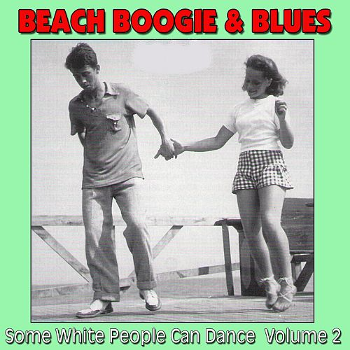 Beach Boogie & Blues (Some White People Can Dance), Vol. 2