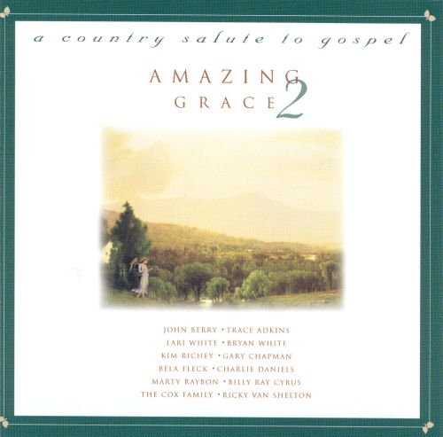 Amazing Grace, Vol. 2: A Country Salute to Gospel