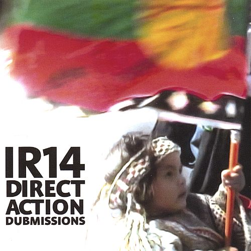 Ir14 Direct Action Dubmissions