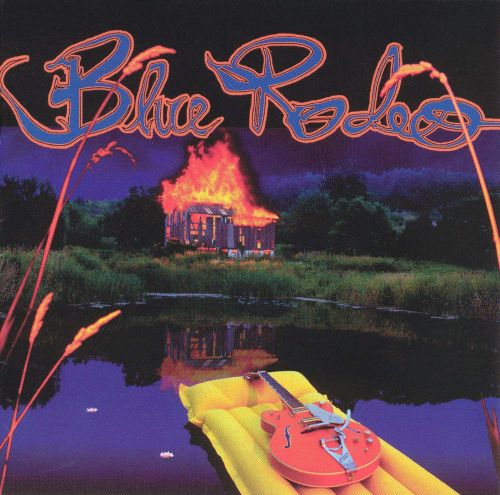 Five Days In July Blue Rodeo Songs Reviews Credits