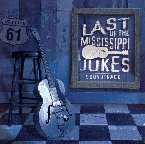 Last of the Mississippi Jukes Soundtrack