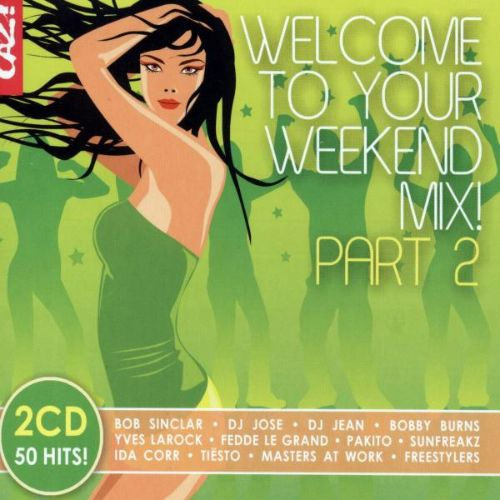 Welcome to Your Weekend Mix 2