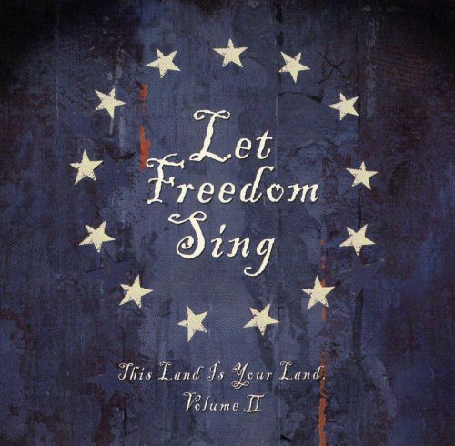 Let Freedom Sing: This Land Is Your Land, Vol. 2