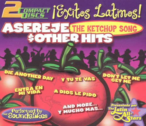Asereje Ketchup Song: Other Hits/Exitos Latinos!