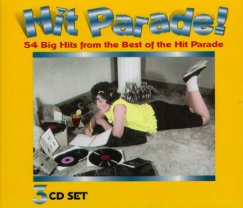 Hit Parade!: 54 Big Hits from the Best of the Hit Parade