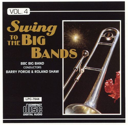 Swing to the Big Bands, Vol. 4