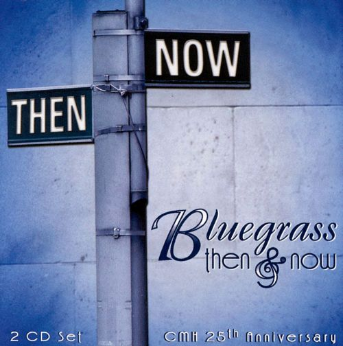 Bluegrass Then and Now 25th Anniversary