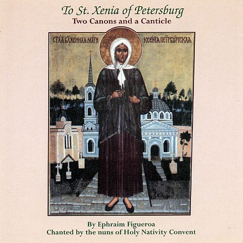 To St. Xenia of Petersburg, Two Canons and a Canticle