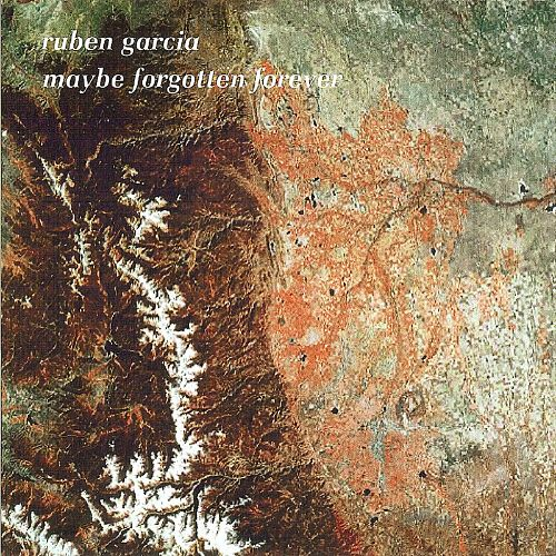 Maybe Forgotten Forever - Ruben Garcia | Songs, Reviews, Credits