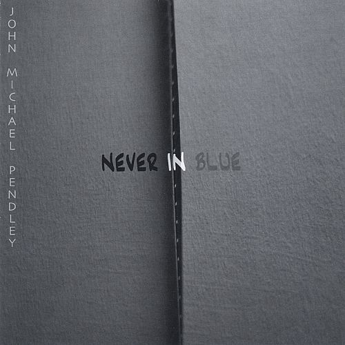 Never in Blue