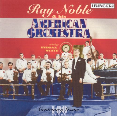 Ray Noble & His American Orchestra