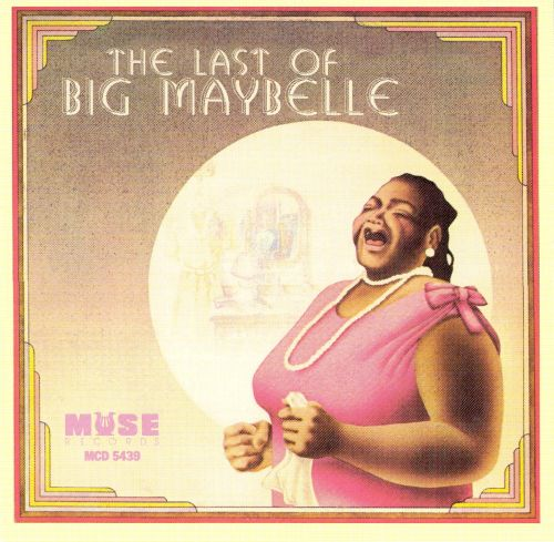 The Last of Big Maybelle