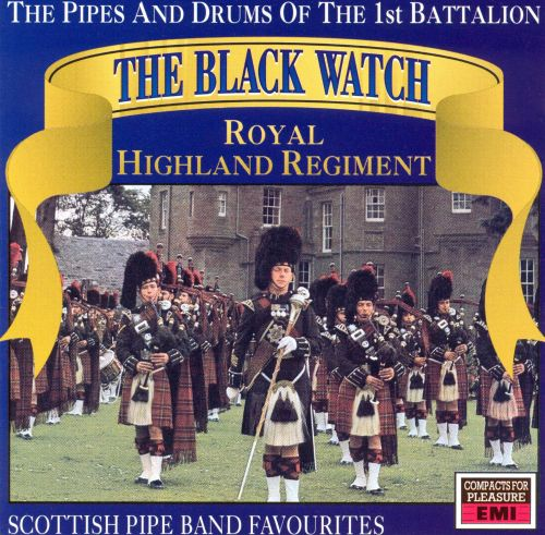 Scottish Pipe Band Favorites The Black Watch 1st