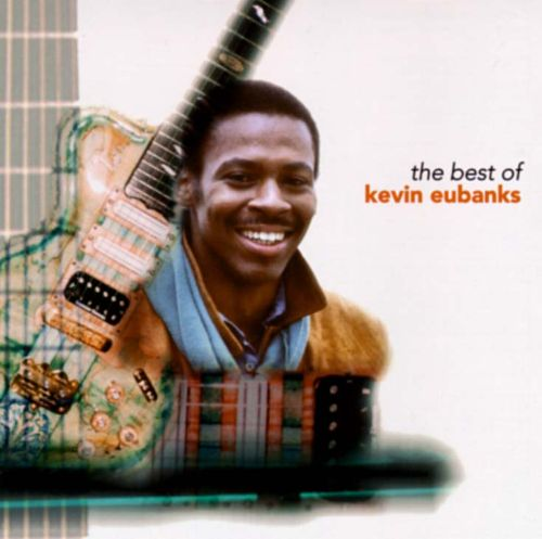 The Best of Kevin Eubanks