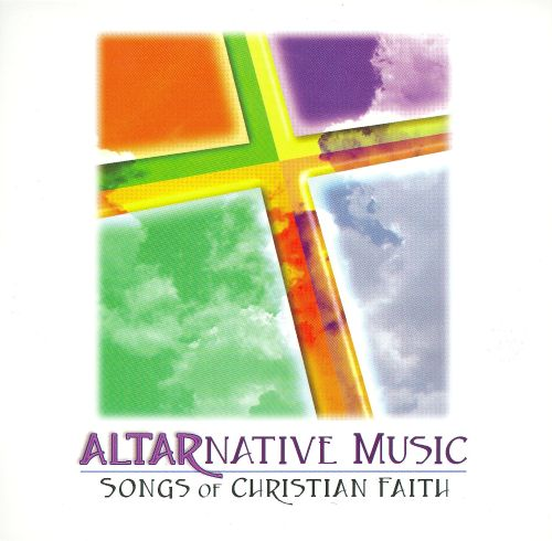 Altarnative Music: Songs of Christian Faith