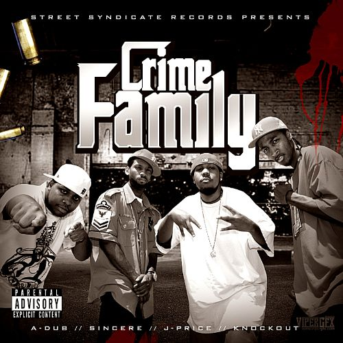 Street Syndicate Records Presents: Crime Family
