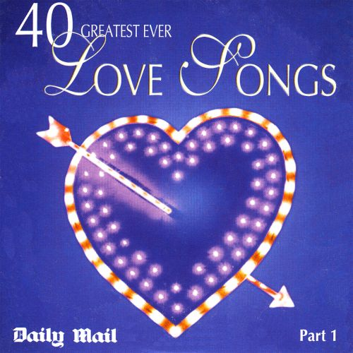 40 Greatest Ever Love Songs, Pt. 1
