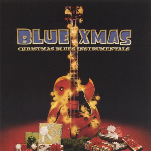 Blue Xmas: Christmas Blues Instrumentals - Various Artists