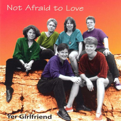 Not Afraid to Love