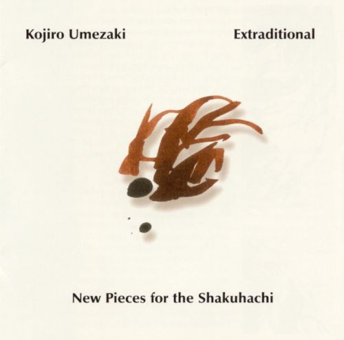 Extraditional: New Pieces for the Shakuhachi