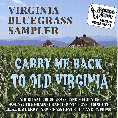 Carry Me Back to Old Virginia: Virginia Bluegrass Sampler