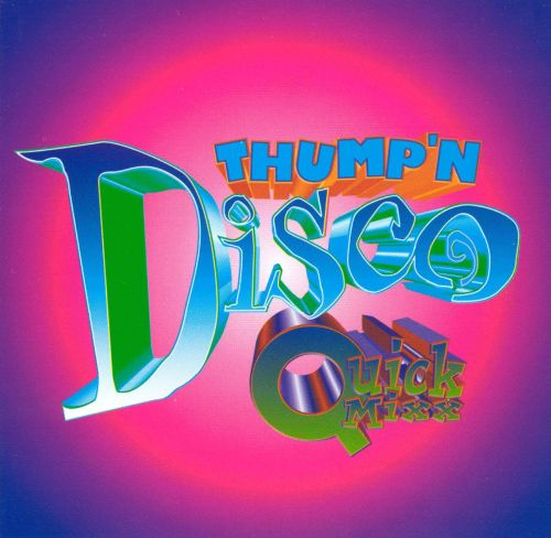 Thump'n Disco Quick Mixx, Vol. 1