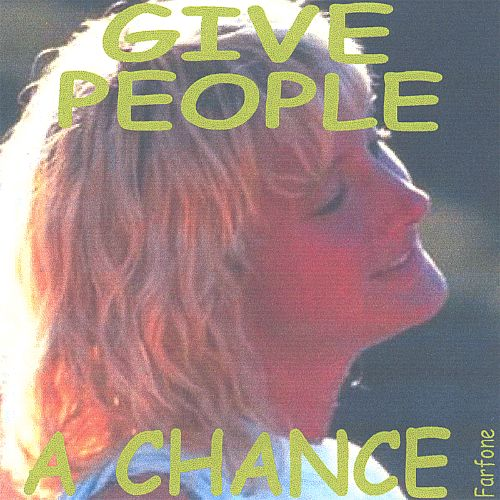 Give People a Chance