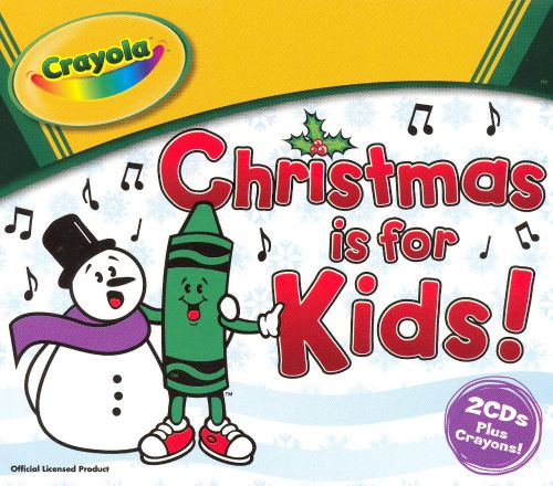 Crayola: Christmas Is for Kids - The Countdown Kids | Songs ...