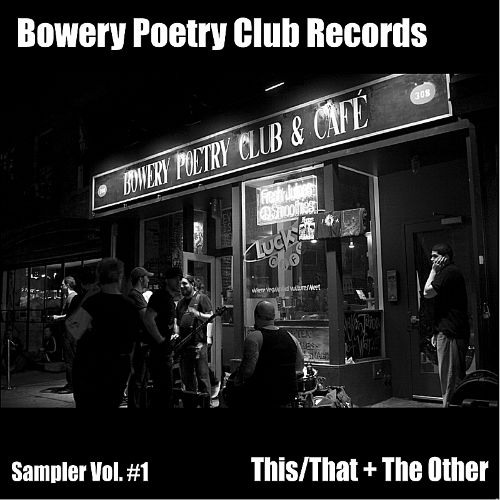 Bowery Poetry Club Records Sampler Vol. 1: This/That + The Other