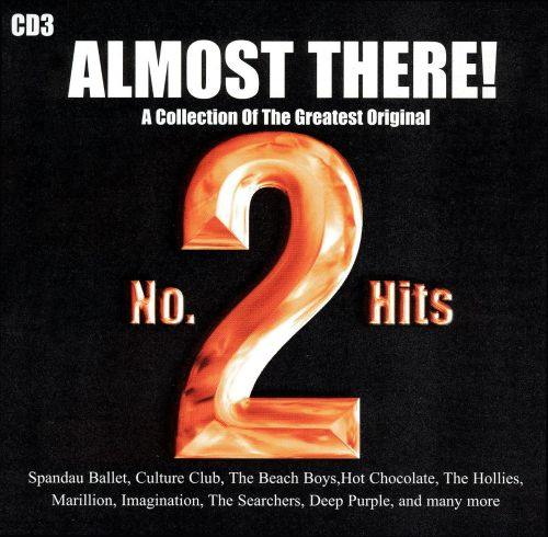 Almost There! CD3: A Collection Of The Greatest Original No. 2 Hits