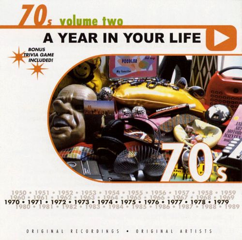 A Year in Your Life: 1970's, Vol. 2